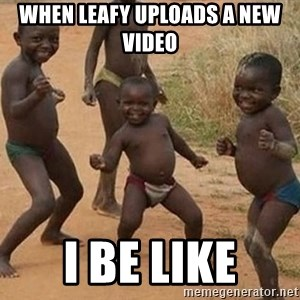 Dancing african boy - WHEN LEAFY UPLOADS A NEW VIDEO I BE LIKE