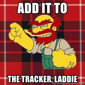 Angry Scotsman - add it to the tracker, laddie