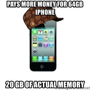 Scumbag iPhone 4 - Pays more money for 64gb iphone 20 gb of actual memory