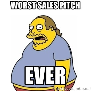 Comic Book Guy Worst Ever - Worst Sales Pitch Ever