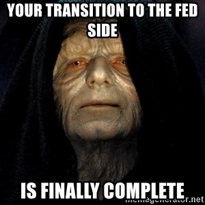 Star Wars Emperor - your transition to the fed side is finally complete