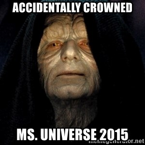 Star Wars Emperor - Accidentally crowned Ms. Universe 2015