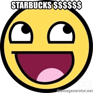 Awesome Smiley - Starbucks $$$$$$
