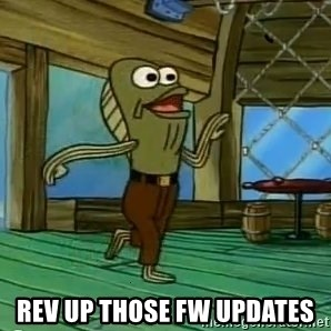 Rev Up Those Fryers -  Rev up those fw updates