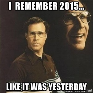 will ferrell - I  Remember 2015... Like It was yesterday