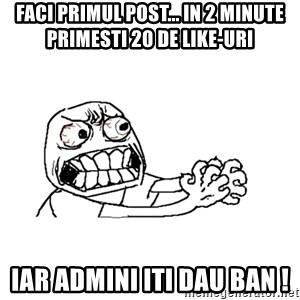 MUST RESIST - faci primul post... in 2 minute primesti 20 de like-uri iar admini iti dau ban !