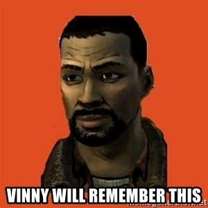 Lee Everett -  Vinny will remember this