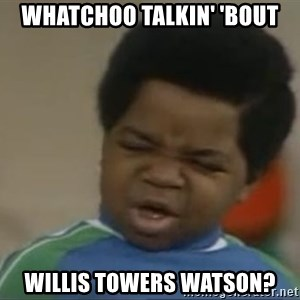 Gary Coleman II - Whatchoo talkin' 'bout Willis Towers Watson?