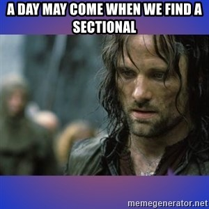 but it is not this day - A day may come when we find a sectional
