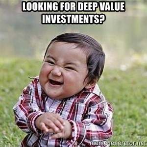 Evil Plan Baby - Looking for Deep Value Investments?