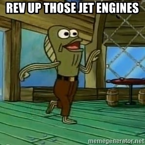 Rev Up Those Fryers - REV UP THOSE JET ENGINES