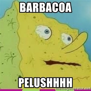 I Need Water Spongebob - Barbacoa Pelushhhh