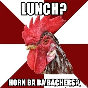 Roleplaying Rooster - Lunch? Horn Ba Ba Bachers?