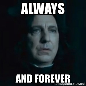 Always Snape - Always And Forever