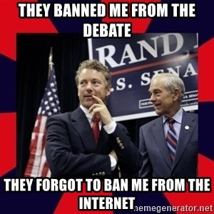 Rand Paul - they banned me from the debate they forgot to ban me from the internet