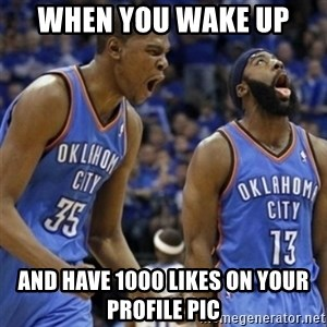Kd & James Harden - When you wake up  and have 1000 likes on your profile pic