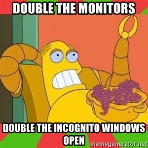 Hedonism Bot - Double the monitors Double the incognito windows open