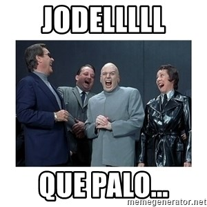 Dr. Evil Laughing - jodelllll que palo...