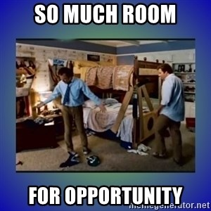 There's so much more room - So Much Room  For Opportunity