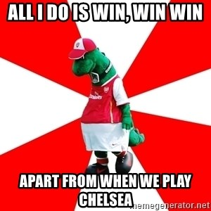 Arsenal Dinosaur - all i do is win, win win apart from when we play chelsea