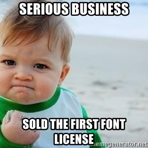 fist pump baby - serious business sold the first Font License