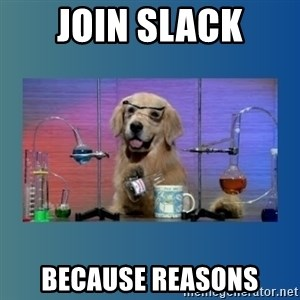 Chemistry Dog - join slack because reasons