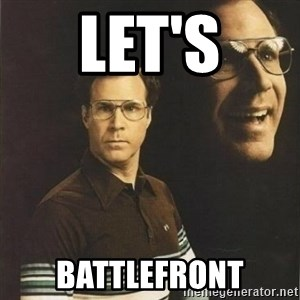 will ferrell - Let's Battlefront