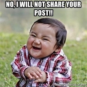 evil toddler kid2 - No, I will not share your post!!