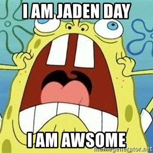 Enraged Spongebob - i am jaden day I AM AWSOME