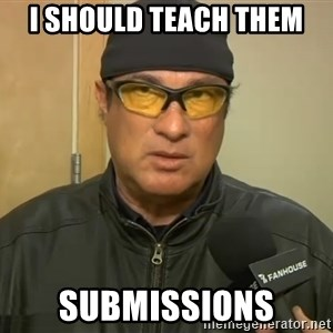 Steven Seagal Mma - I should teach them submissions