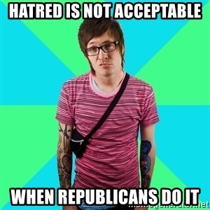 Disingenuous Liberal - hatred is not acceptable when republicans do it