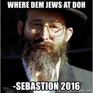 Like-A-Jew - where dem jews at doh -Sebastion 2016