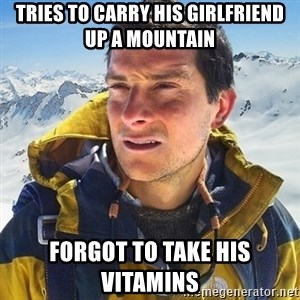 Kai mountain climber - tries to carry his girlfriend up a mountain forgot to take his vitamins