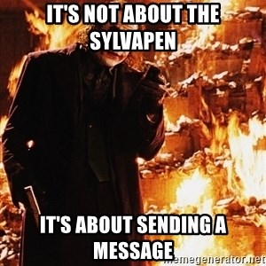 It's about sending a message - IT'S NOT ABOUT THE SYLVAPEN IT'S ABOUT SENDING A MESSAGE