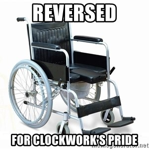 wheelchair watchout - reversed for clockwork's pride
