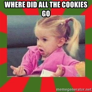 dafuq girl - Where did all the cookies go