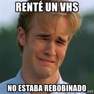 90s Problems - Renté un VHS No estaba rebobinado