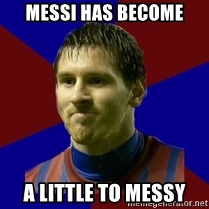 Lionel Messi - messi has become a little to messy