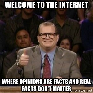 drew carey whose line is it anyway - WELCOME TO THE INTERNET WHERE OPINIONS ARE FACTS AND REAL FACTS DON'T MATTER