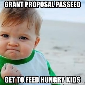 fist pump baby - Grant proposal passeed Get to feed hungry kids
