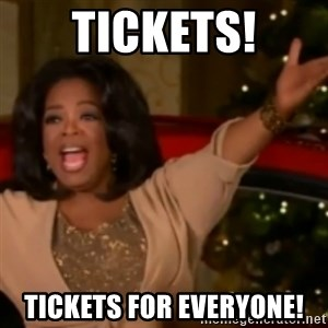 The Giving Oprah - Tickets! Tickets for everyone!