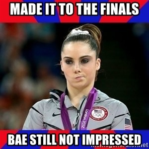 Mckayla Maroney Does Not Approve - Made it to the Finals Bae still not impressed