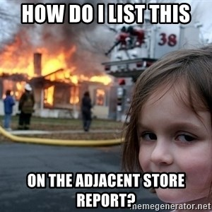 Disaster Girl - how do i list this on the adjacent store report?