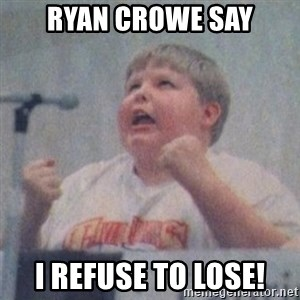 The Fotographing Fat Kid  - ryan crowe say I refuse to lose!