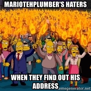 simpsons anger mob - mariotehplumber's haters when they find out his address