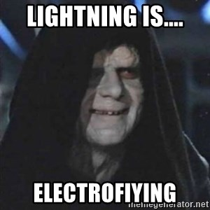 Sith Lord - lightning is.... electrofiying
