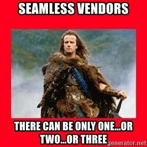 Highlander - Seamless Vendors There can be only one...or two...or three