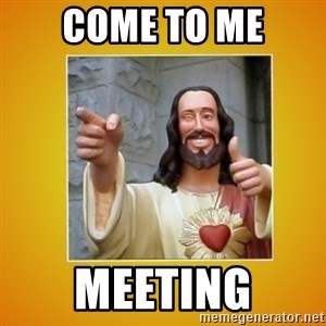 Buddy Christ - Come to Me Meeting