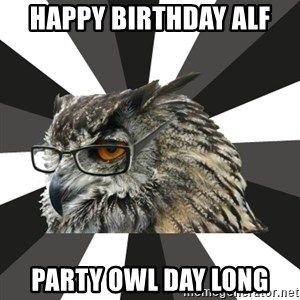 ITCS Owl - HAPPY BIRTHDAY ALF PARTY OWL DAY LONG