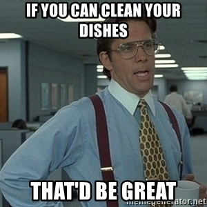 Office Space That Would Be Great - If you can clean your dishes That'd be great